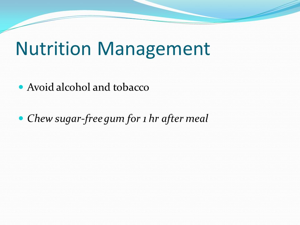 Nutrition Management Avoid alcohol and tobacco