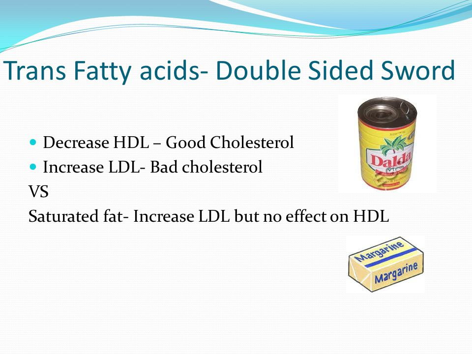 Trans Fatty acids- Double Sided Sword