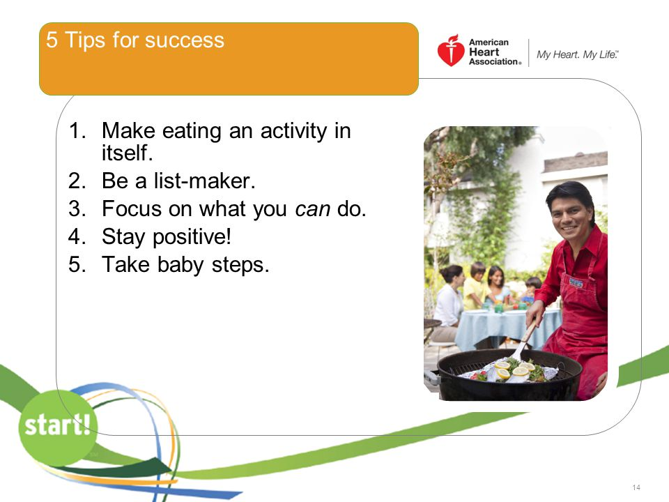 Make eating an activity in itself. Be a list-maker.