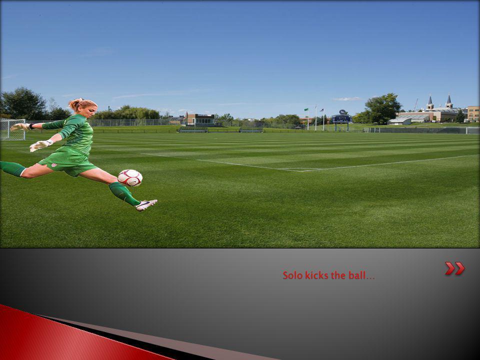 Solo kicks the ball…