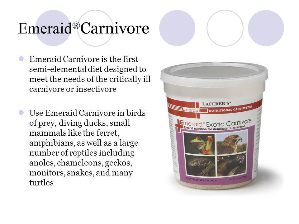 Emeraid®Carnivore Emeraid Carnivore is the first semi-elemental diet designed to meet the needs of the critically ill carnivore or insectivore.