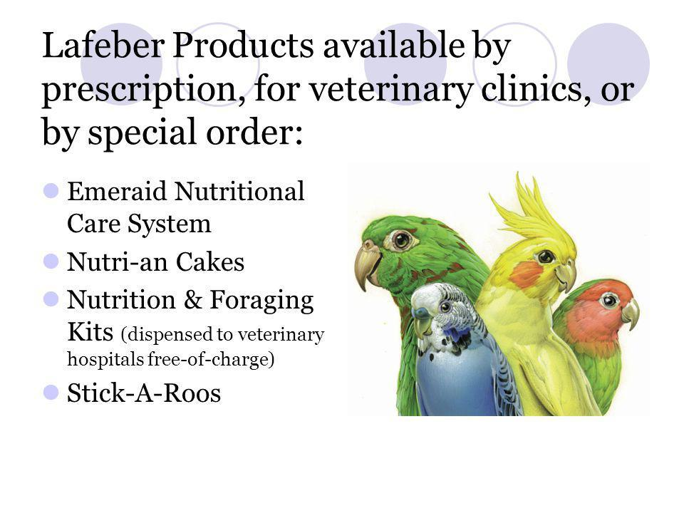 Lafeber Products available by prescription, for veterinary clinics, or by special order: