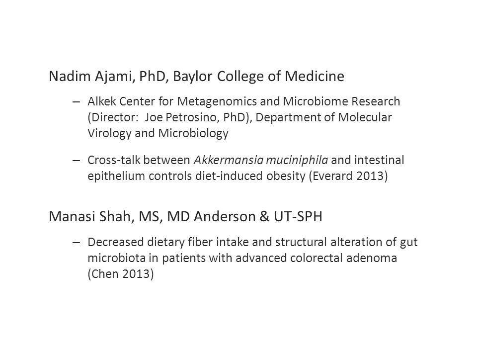 Nadim Ajami, PhD, Baylor College of Medicine