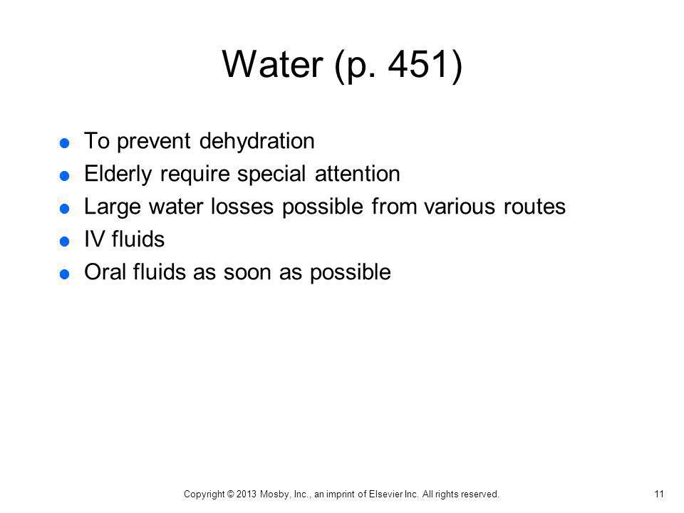 Water (p. 451) To prevent dehydration