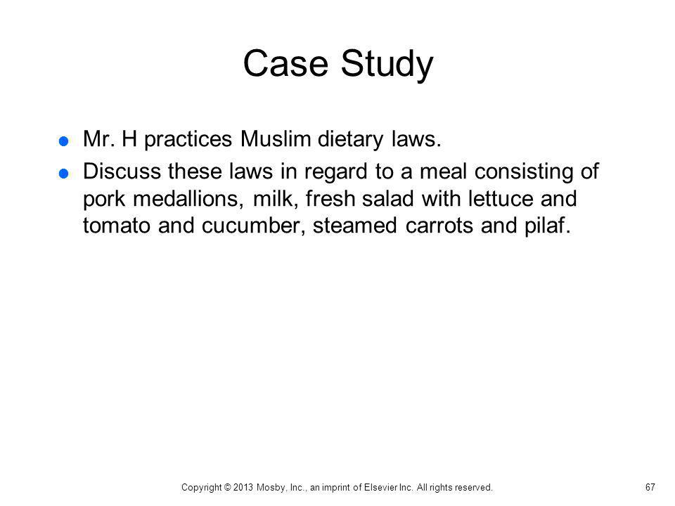 Case Study Mr. H practices Muslim dietary laws.
