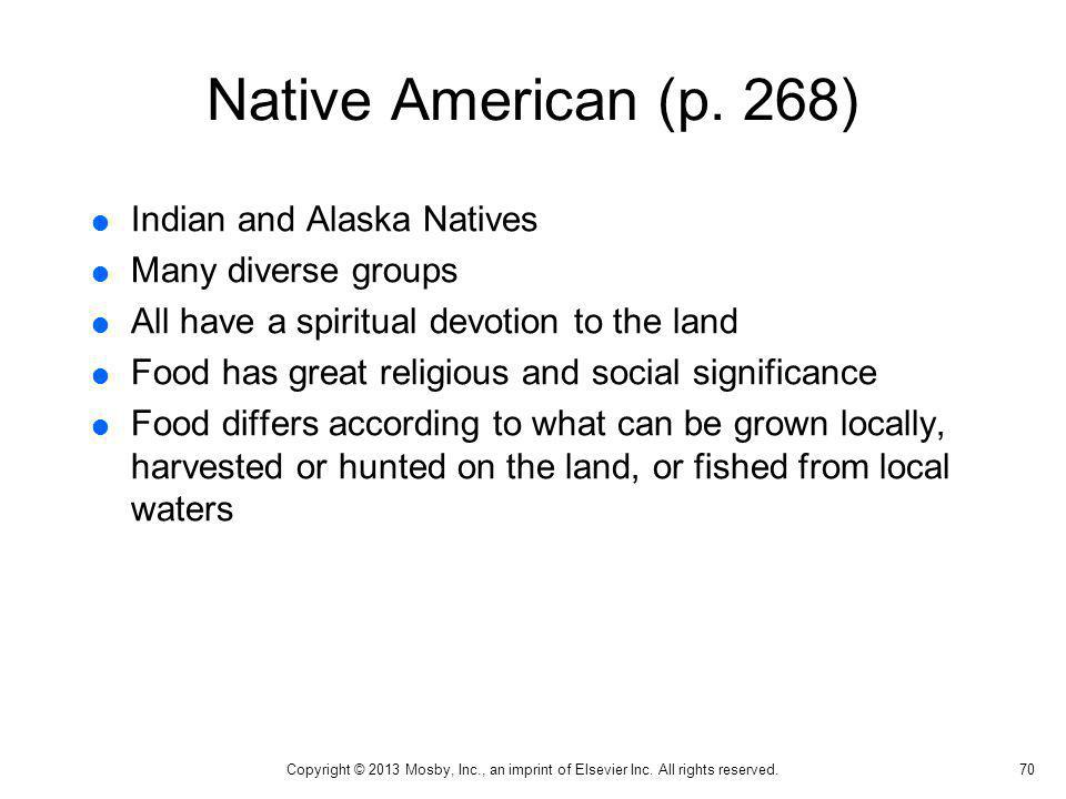Native American (p. 268) Indian and Alaska Natives Many diverse groups