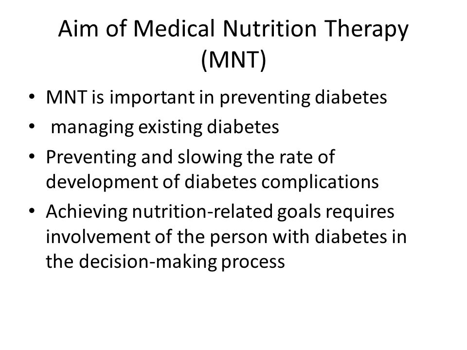 Aim of Medical Nutrition Therapy (MNT)