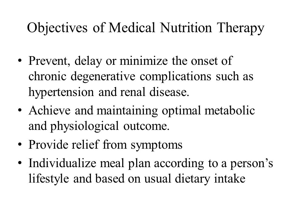 Objectives of Medical Nutrition Therapy