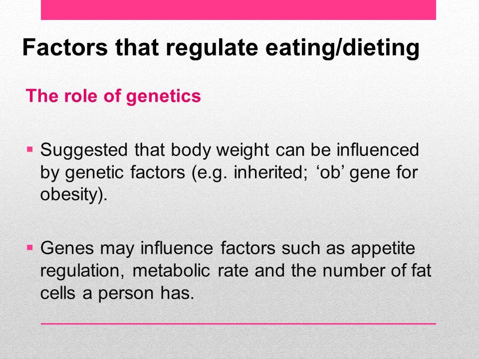 Factors that regulate eating/dieting