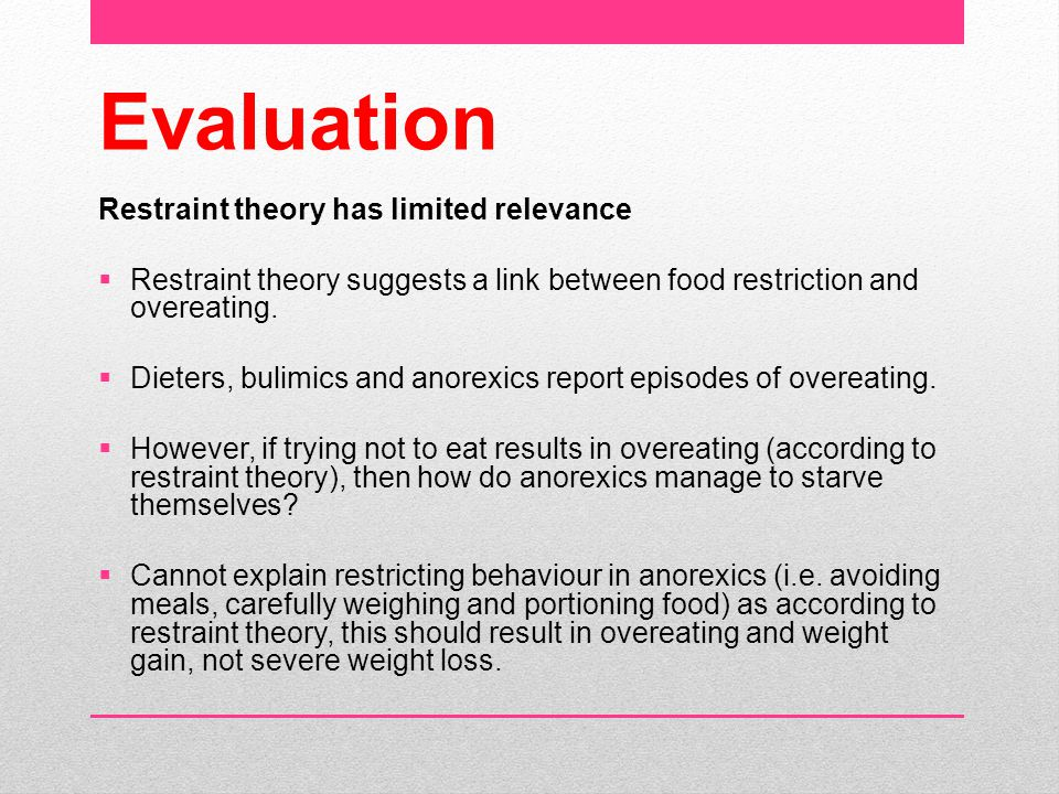 Evaluation Restraint theory has limited relevance