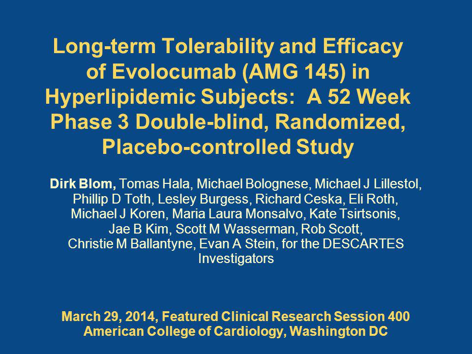 Long-term Tolerability and Efficacy of Evolocumab (AMG 145) in Hyperlipidemic Subjects: A 52 Week Phase 3 Double-blind, Randomized, Placebo-controlled Study
