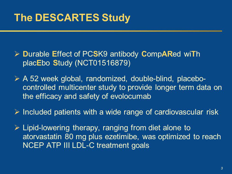 The DESCARTES Study Durable Effect of PCSK9 antibody CompARed wiTh placEbo Study (NCT01516879)