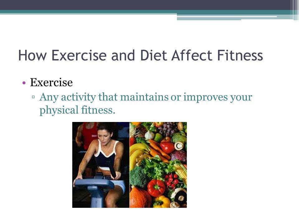 How Exercise and Diet Affect Fitness