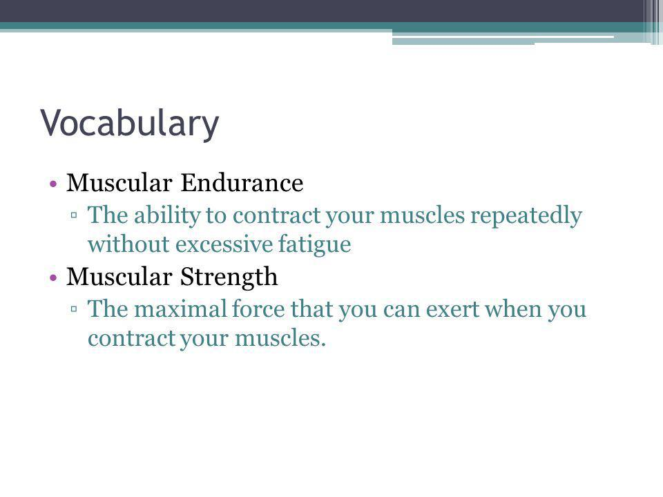 Vocabulary Muscular Endurance Muscular Strength