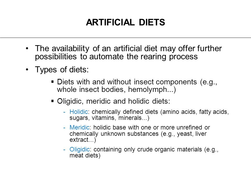 ARTIFICIAL DIETS The availability of an artificial diet may offer further possibilities to automate the rearing process.