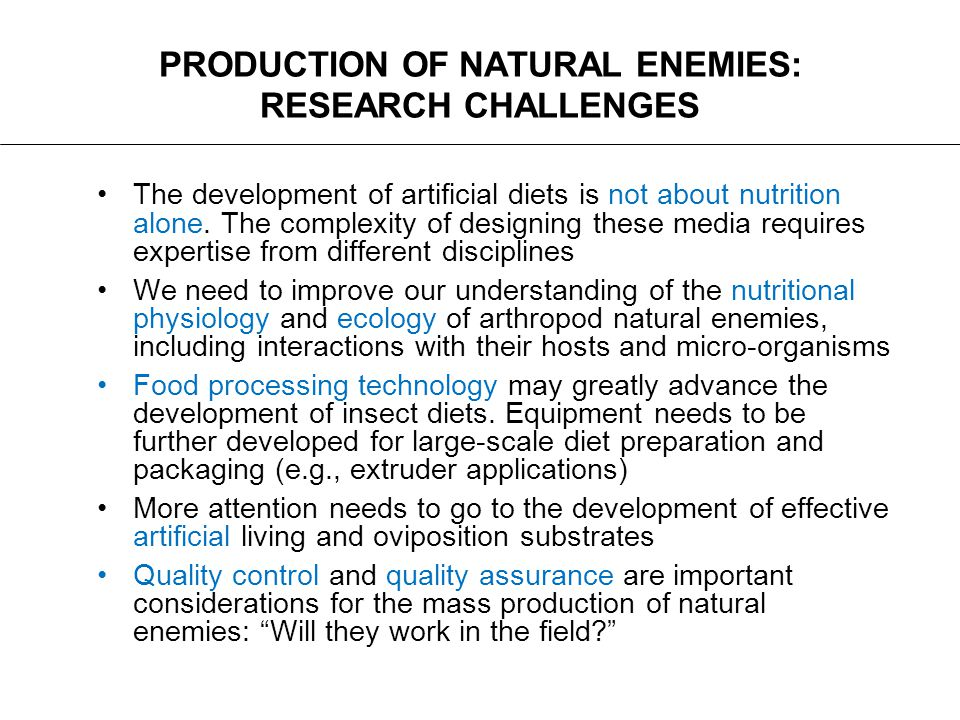 PRODUCTION OF NATURAL ENEMIES: RESEARCH CHALLENGES
