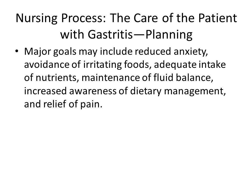 Nursing Process: The Care of the Patient with Gastritis—Planning