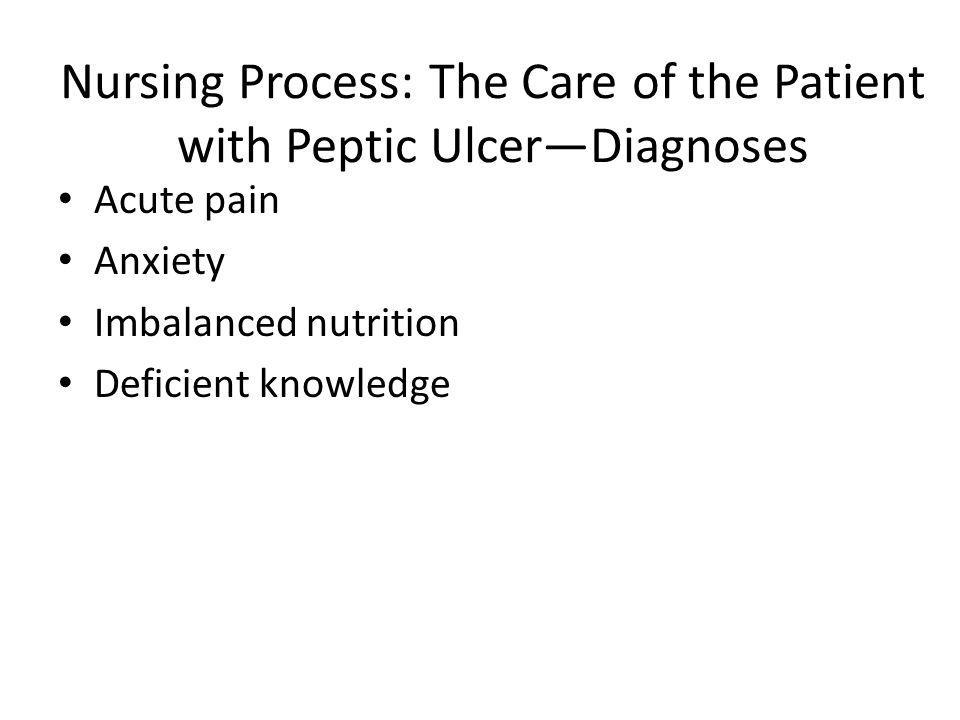 Nursing Process: The Care of the Patient with Peptic Ulcer—Diagnoses
