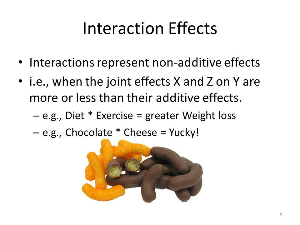 Interaction Effects Interactions represent non-additive effects