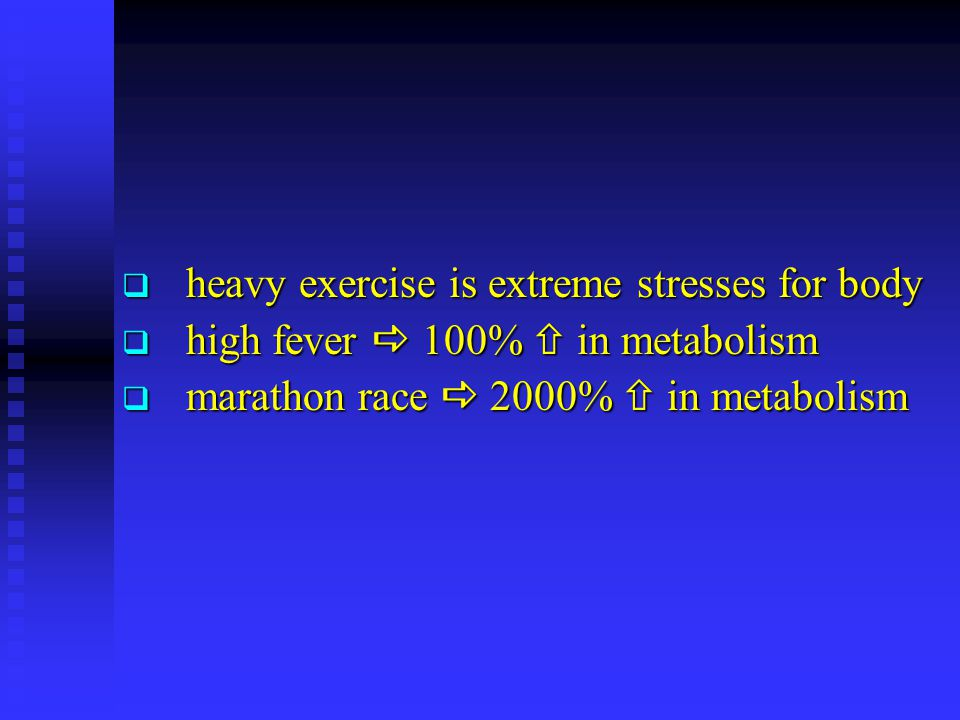 heavy exercise is extreme stresses for body