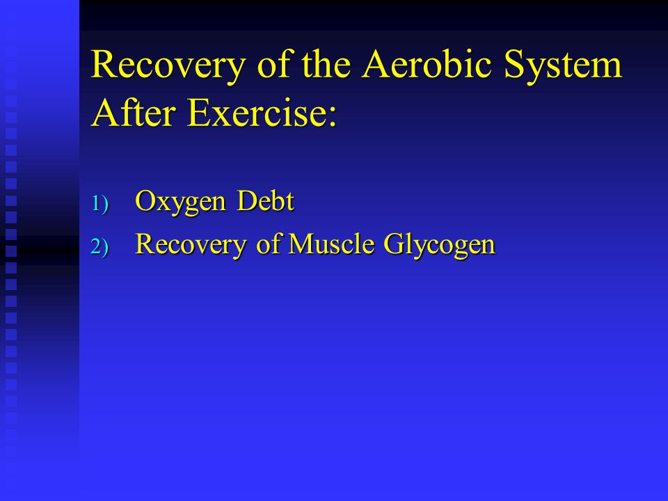 Recovery of the Aerobic System After Exercise: