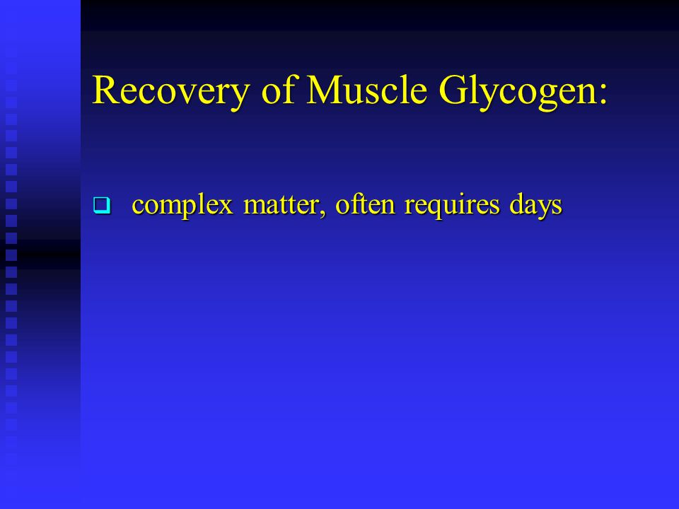 Recovery of Muscle Glycogen: