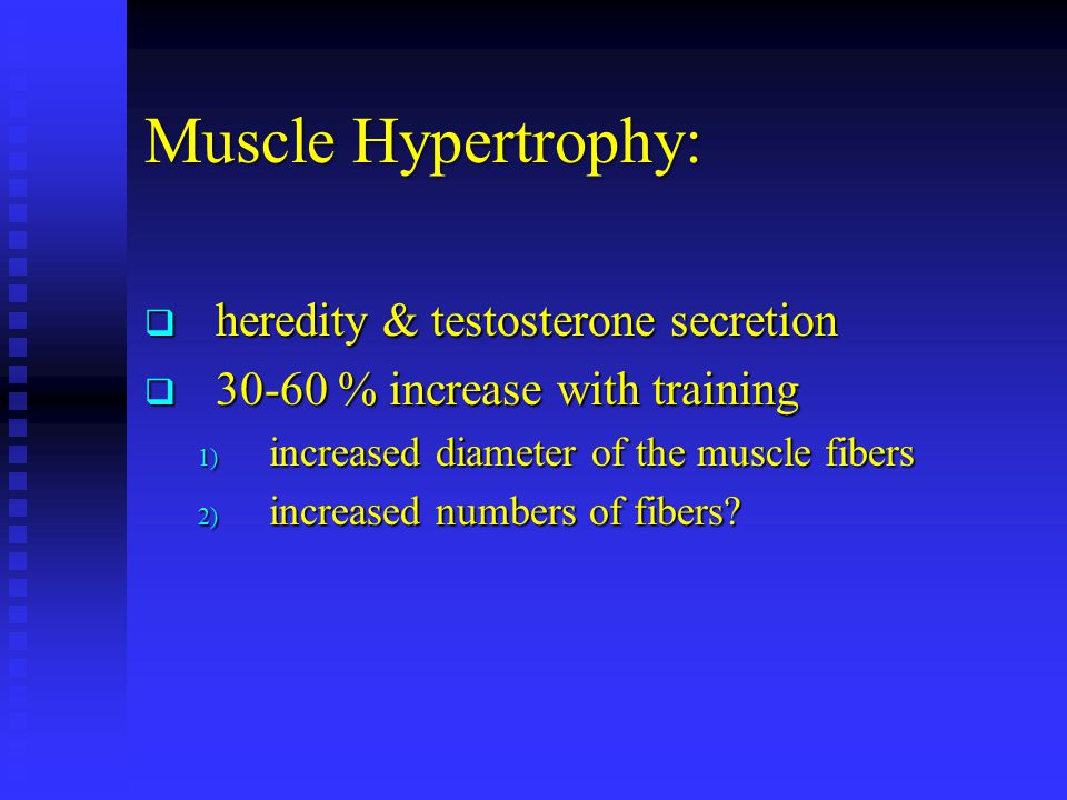 Muscle Hypertrophy: heredity & testosterone secretion