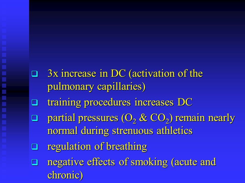 3x increase in DC (activation of the pulmonary capillaries)