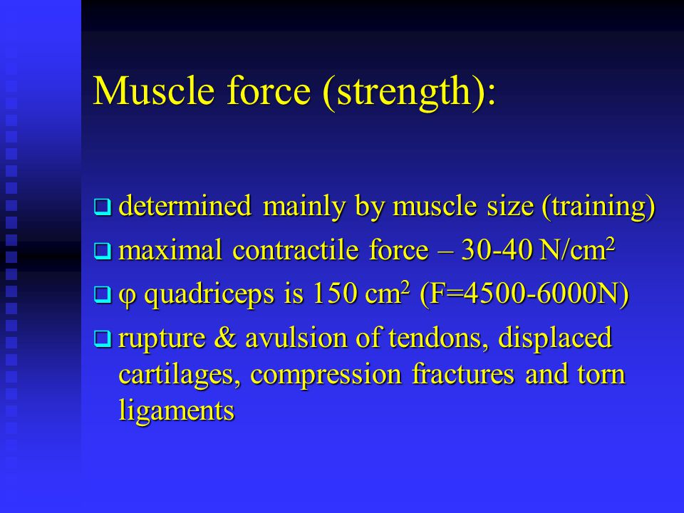 Muscle force (strength):