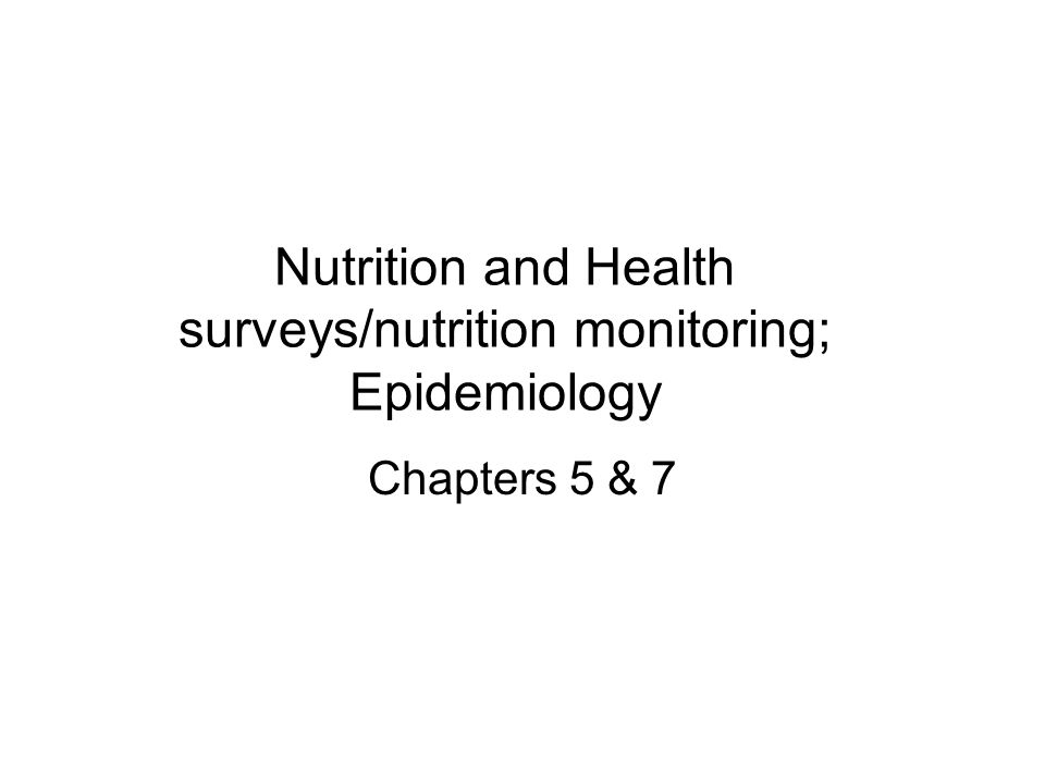 Nutrition and Health surveys/nutrition monitoring; Epidemiology