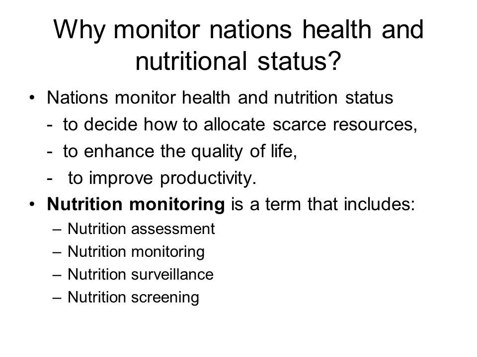 Why monitor nations health and nutritional status
