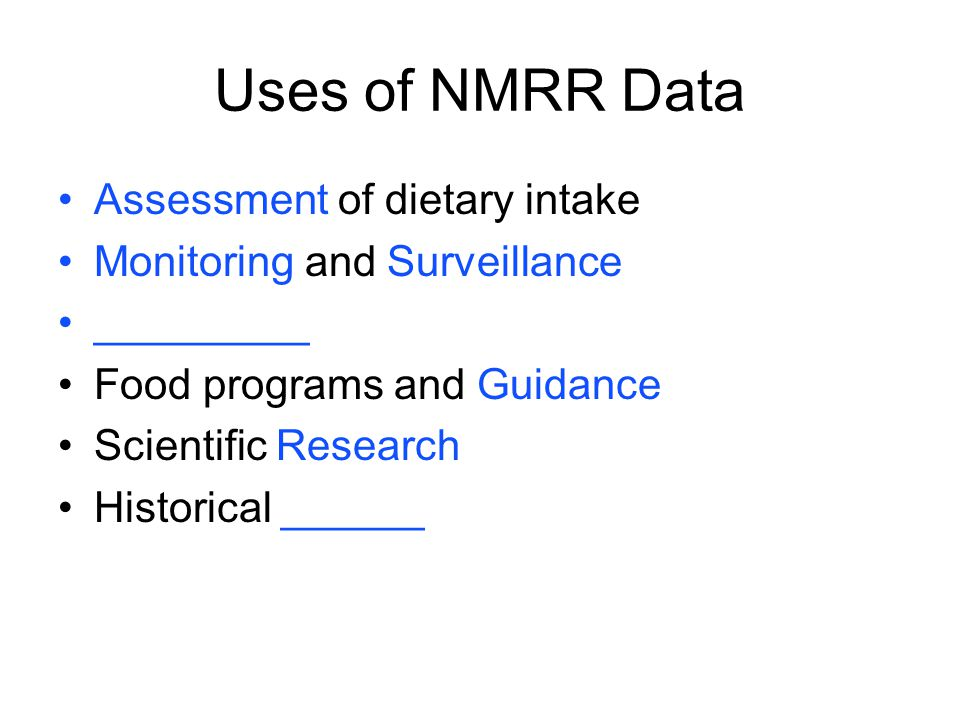 Uses of NMRR Data Assessment of dietary intake
