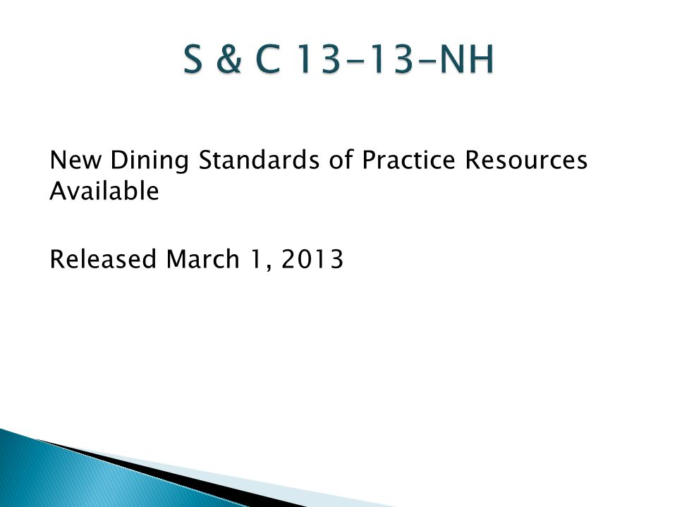 S & C 13-13-NH New Dining Standards of Practice Resources Available Released March 1, 2013