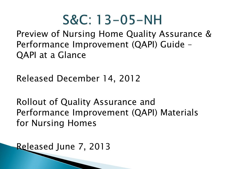 S&C: 13-05-NH Preview of Nursing Home Quality Assurance & Performance Improvement (QAPI) Guide – QAPI at a Glance.