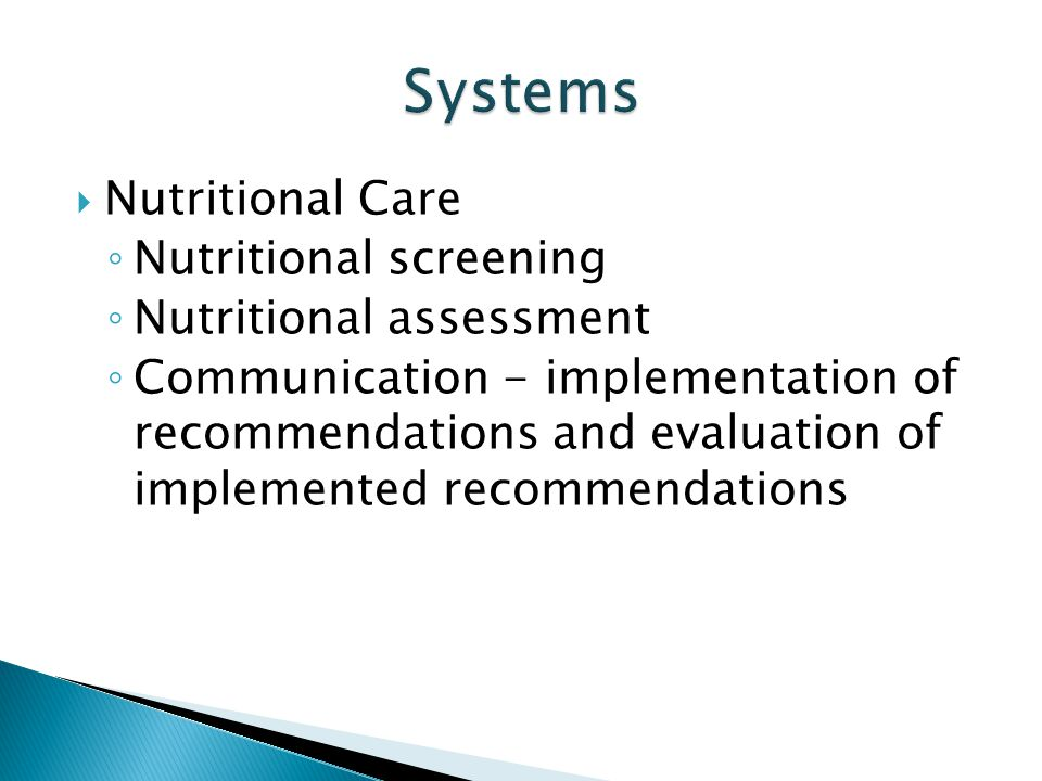 Systems Nutritional Care Nutritional screening Nutritional assessment