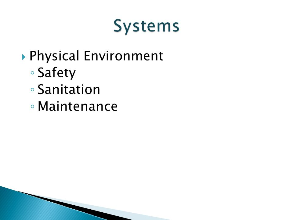 Systems Physical Environment Safety Sanitation Maintenance