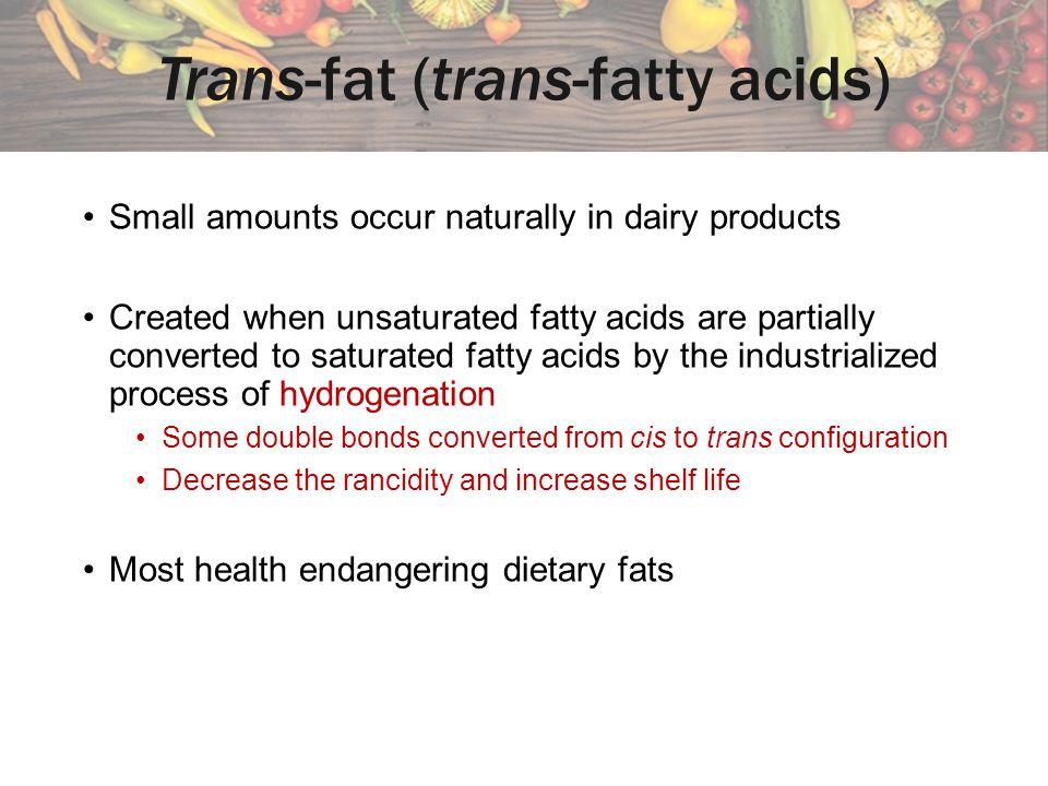 Trans-fat (trans-fatty acids)