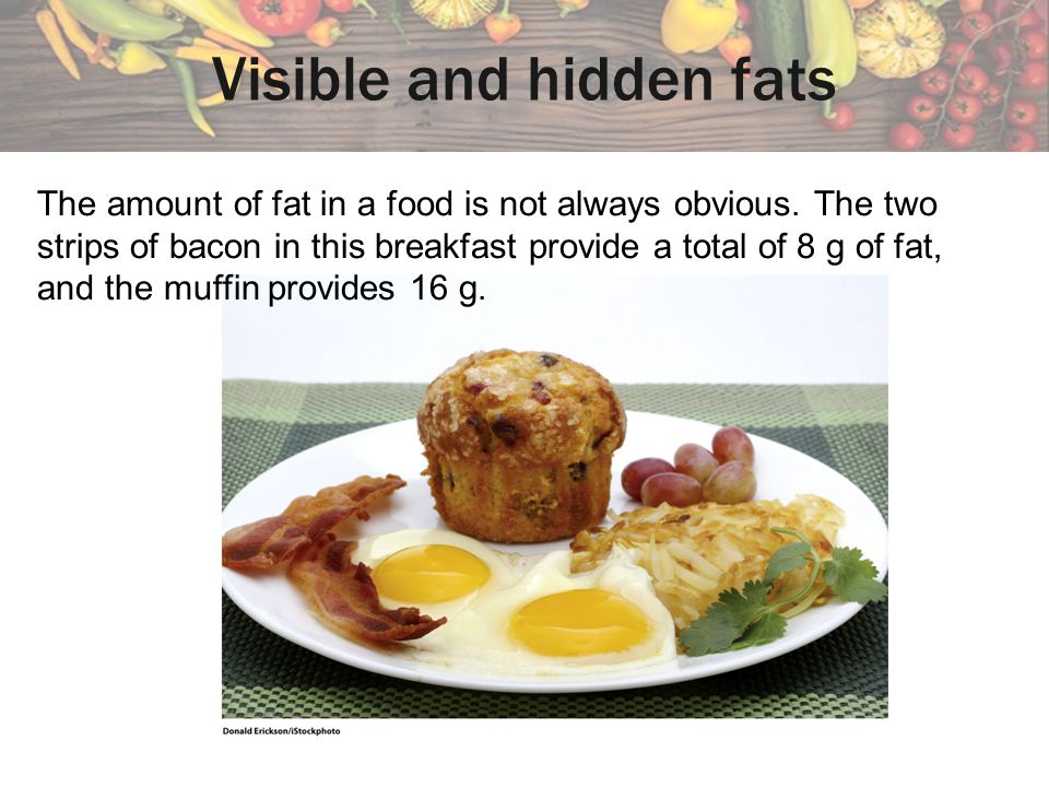 Visible and hidden fats