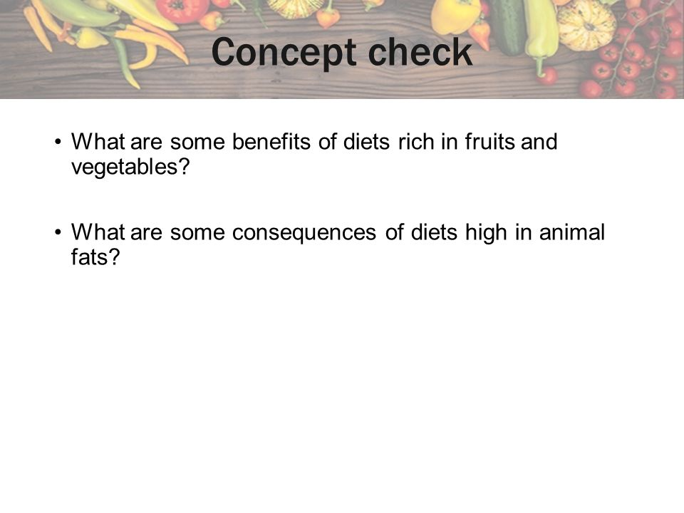 Concept check What are some benefits of diets rich in fruits and vegetables.