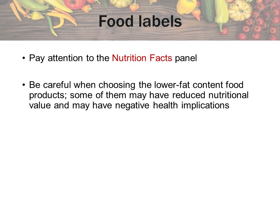 Food labels Pay attention to the Nutrition Facts panel