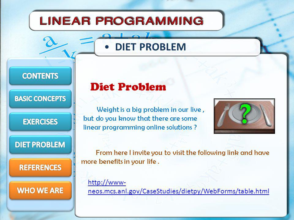 DIET PROBLEM Diet Problem CONTENTS EXERCISES DIET PROBLEM REFERENCES