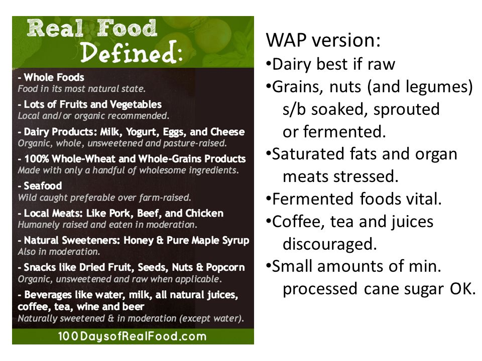 WAP version: Dairy best if raw Grains, nuts (and legumes)