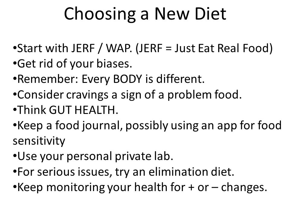 Choosing a New Diet Start with JERF / WAP. (JERF = Just Eat Real Food)