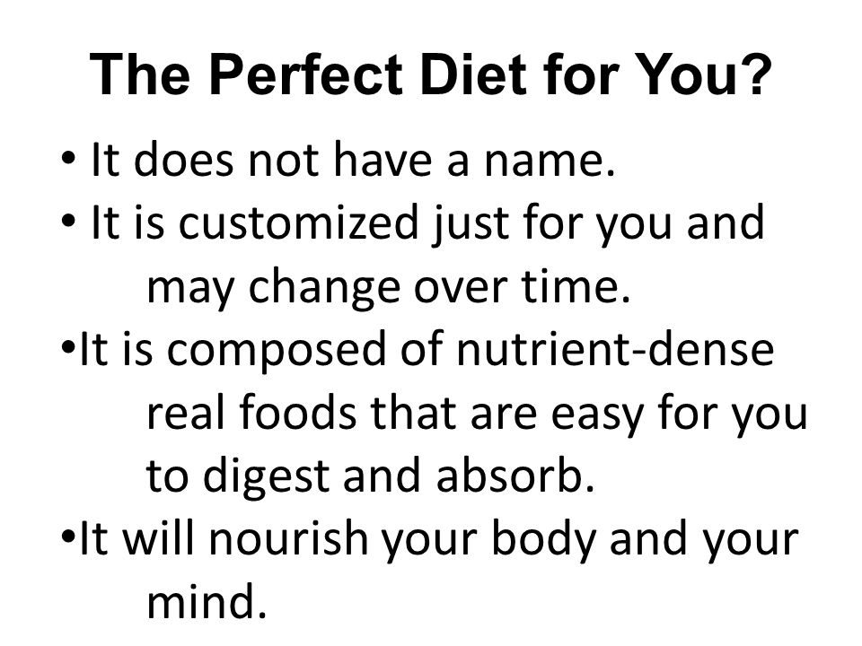 The Perfect Diet for You