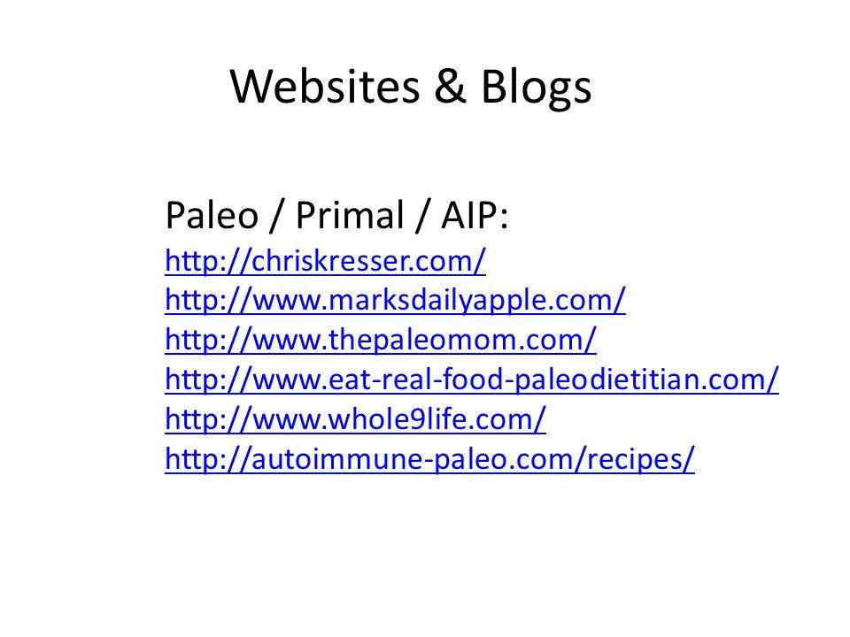 Websites & Blogs Paleo / Primal / AIP: http://chriskresser.com/