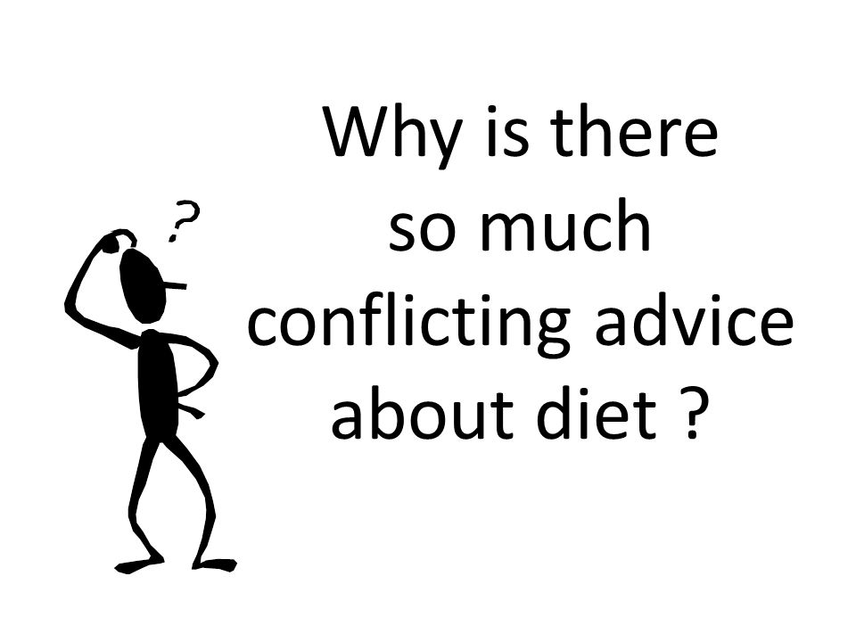 Why is there so much conflicting advice about diet