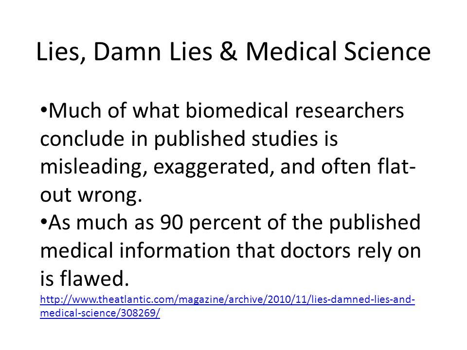 Lies, Damn Lies & Medical Science