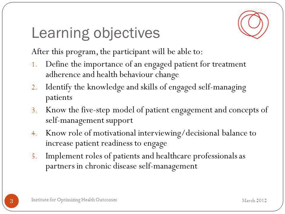 Learning objectives After this program, the participant will be able to:
