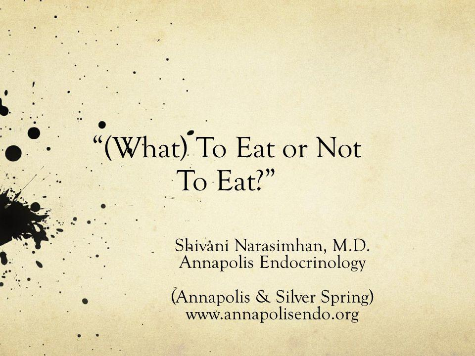(What) To Eat or Not To Eat
