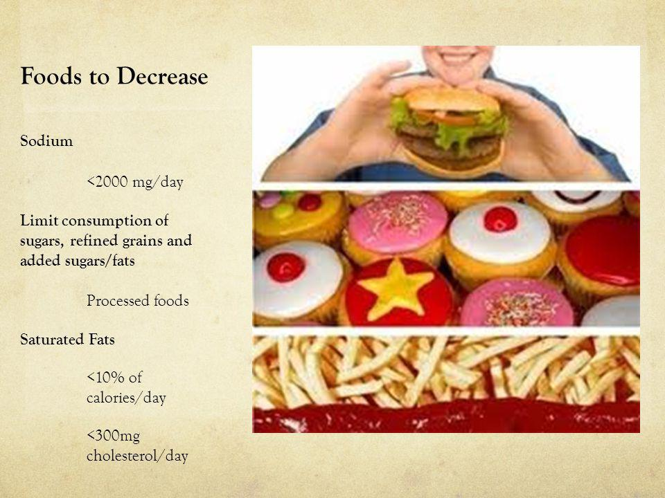 Foods to Decrease <2000 mg/day Processed foods Sodium